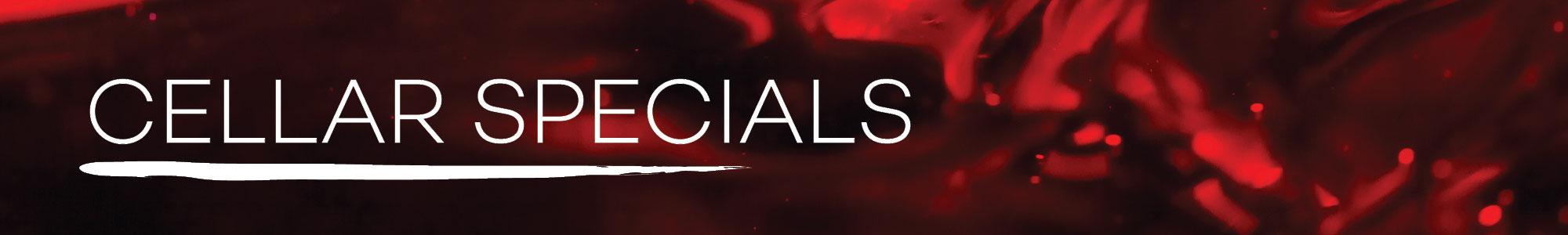 Cellar Specials